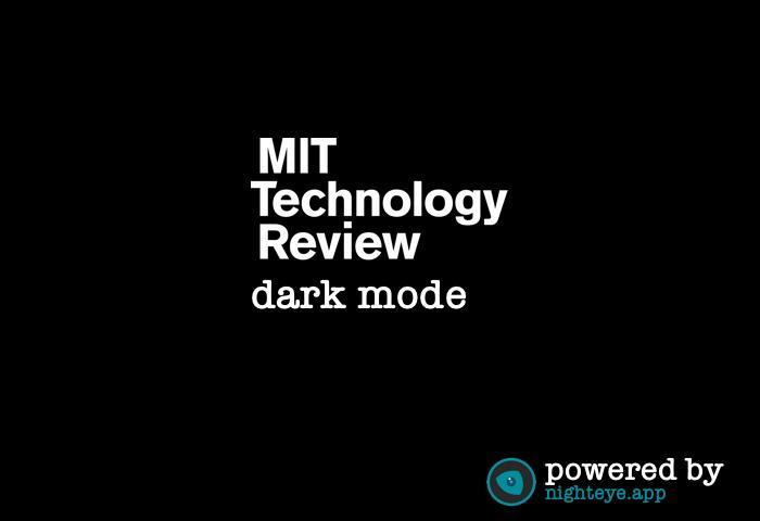 mit technology review dark mode