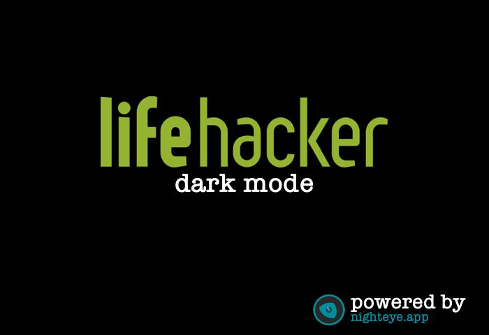 lifehacker dark mode