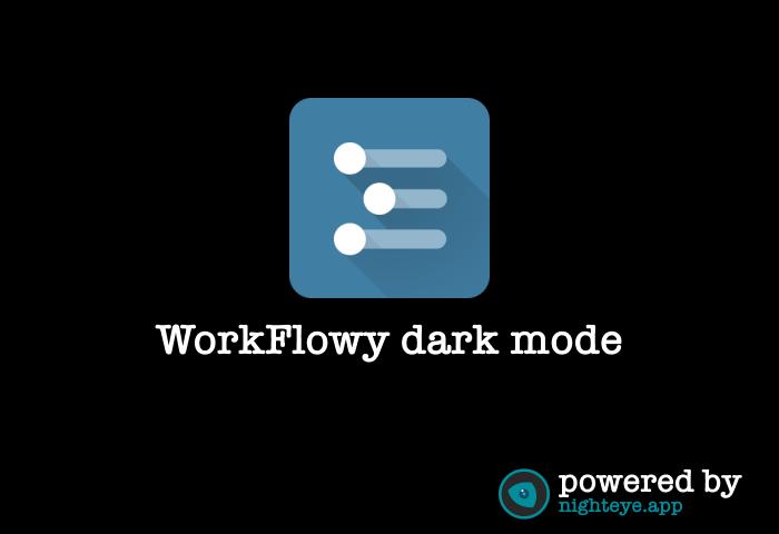 workflowy dark theme