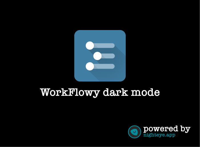 workflowy dark theme